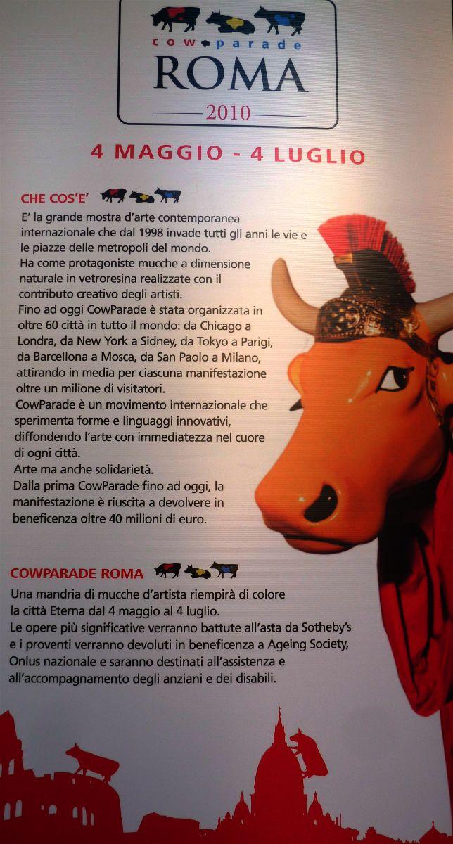 cow parade roma 2010 - mostra di arte contemporanea internazionale organizzata in  più di 60 città in tutto il mondo, che ha come protagoniste mucche a dimensione naturale in vetroresina; le opere più significative verranno battute all'asta ed i proventi andranno in beneficenza.